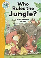 Who Rules the Jungle? (Tadpoles) by A. H.…