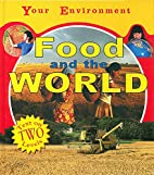 Food and the World (Your Environment) by…