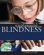 Explaining... Blindness by Lionel Bender