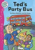 Robinson, Hilary: Ted's Party Bus (Tadpoles)