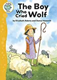 Adams, Elizabeth: The Boy Who Cried Wolf (Tadpoles Tales)