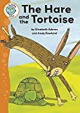 Adams, Elizabeth: The Hare and the Tortoise (Tadpoles Tales)