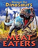 Smith, Jeremy: Meat Eaters (Discover the Dinosaurs)