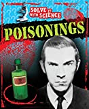 Sutherland, John: Poisonings (Solve it with Science)
