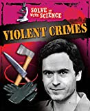 Sutherland, John: Violent Crimes (Solve it with Science)