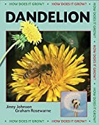 Dandelion (How Does it Grow?) by Jinny…