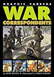 Rob Shone: War Correspondents
