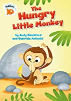 Hungry Little Monkey (Tiddlers) by Andy…