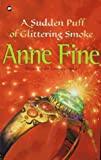 Fine, Anne: A Sudden Puff of Glittering Smoke