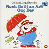 Hawkins, Colin: Noah Built an Ark One Day (Lift-the-flap!)