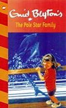 The Pole Star Family by Enid Blyton