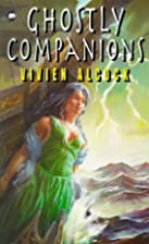 Ghostly Companions by Vivien Alcock
