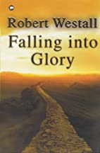 Falling Into Glory by Robert Westall