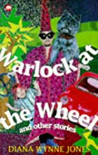 Warlock at the Wheel and Other Stories by…