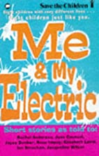 Me & my electric by Elizabeth Laird