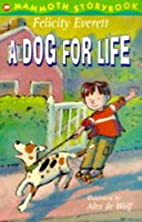 A Dog for Life (Mammoth Storybooks) by…
