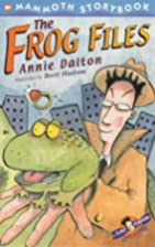 The Frog Files (Mammoth Storybooks) by Annie…