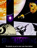 Henbest, Nigel: Space Hopping: The Planets as You've Never Seen Them Before!