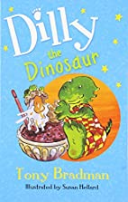 Dilly the Dinosaur by Tony Bradman