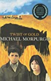 Morpurgo, Michael: Twist of Gold