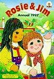 Poskitt, Kjartan: Rosie and Jim Annual 1997