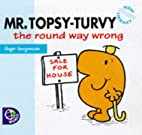 Mr. Topsy-Turvy Round Way Wrong by Roger…