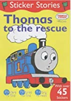 Thomas to the Rescue (Sticker Stories) by…