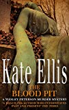 Ellis, Kate: The Blood Pit: A Wesley Peterson Murder Mystery (The Wesley Peterson Murder Mysteries)