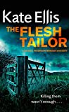 Ellis, Kate: The Flesh Tailor (The Wesley Peterson Murder Mysteries)