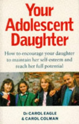 your-adolescent-daughter-how-to-encourage-your-daughter-to-maintain-her-self-esteem-and-reach-her-full-potential