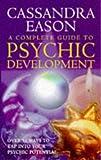 Eason, Cassandra: Complete Guide to Psychic Development
