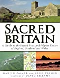 Palmer, Martin: Sacred Britain: A Guide to the Sacred Sites and Pilgrim Routes of England, Scotland and Wales