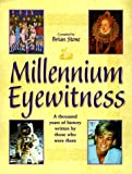 Stone, Brian: Millennium Eyewitness: A Thousand Years of History Written by Those Who Were There