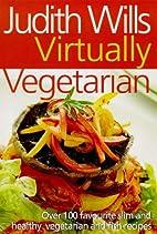 Virtually Vegetarian by Judith Wills
