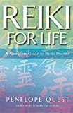 Quest, Penelope: Reiki for Life : A Complete Guide to Reiki Practice
