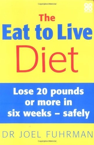 the-eat-to-live-diet-lose-20-pounds-or-more-in-six-weeks-safely