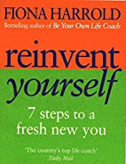 Reinvent Yourself: Seven Steps to a New You…