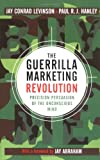 Levinson, Jay Conrad: The Guerrilla Marketing Revolution: Precision Persuasion of the Unconscious Mind