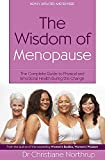 Christiane Northrup: The Wisdom of Menopause: The Complete Guide to Women's Health