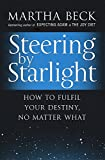 Martha Beck: Steering by Starlight