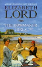 Bowmaker Girls by Elizabeth Lord