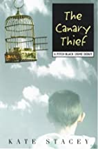 The Canary Thief by Kate Stacey