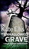 Ellis, Kate: An Unhallowed Grave: A Wesley Peterson Murder Mystery (The Wesley Peterson Murder Mysteries)