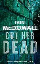 Cut Her for Dead by Iain McDowall
