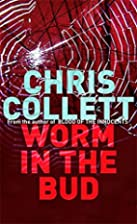 The Worm in the Bud by Chris Collett