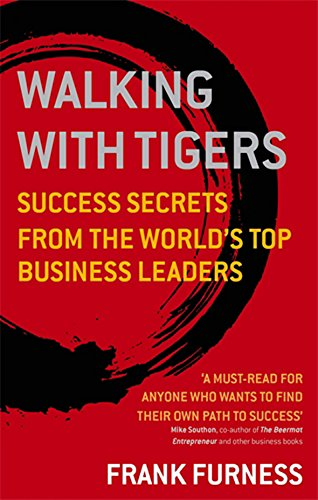 walking-with-tigers-success-secrets-from-the-worlds-top-business-leaders