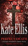 Kate Ellis: A Perfect Death: (Wesley Peterson Series)