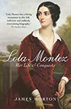 Lola Montez: Her Life and Conquests by James…