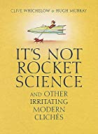 It's Not Rocket Science: And Other…