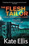 Ellis, Kate: The Flesh Tailor: A Wesley Peterson Murder Mystery (The Wesley Peterson Murder Mysteries)